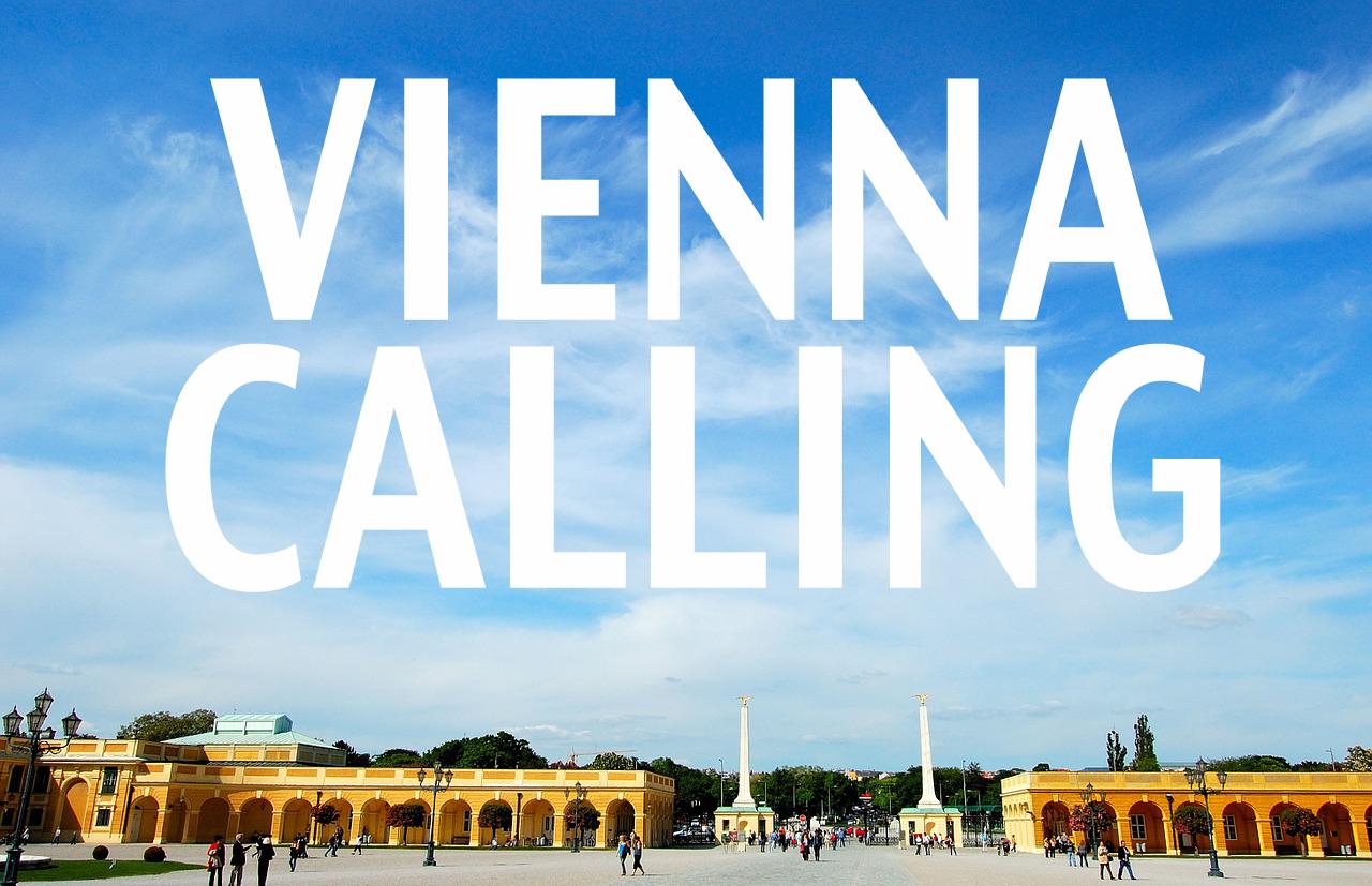 Vienna calling! Ich komm ja schon …