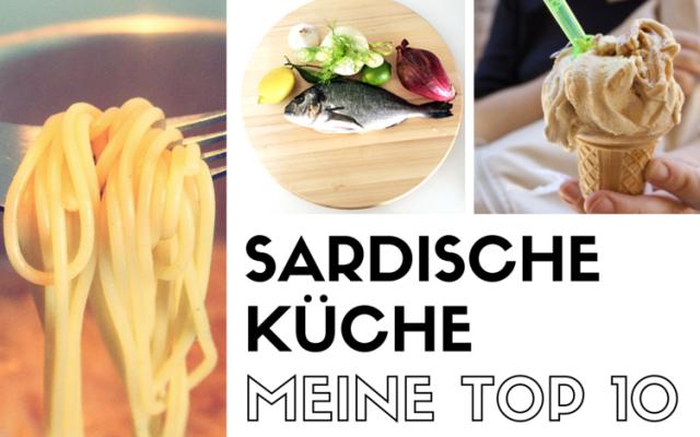 Sardische Küche: Meine Top 10