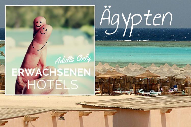 Erwachsenenhotel in Ägypten? Meine Tipps.