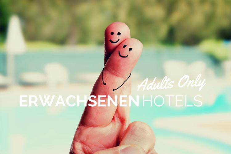 Erwachsenenhotel: Einmal Urlaub ohne Kids.